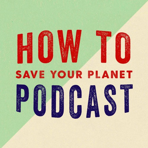 How To Save Your Planet Podcast's avatar