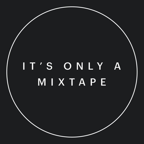 It's Only A Mixtape's avatar