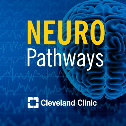 Neuro Pathways: A Cleveland Clinic Podcast's avatar
