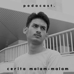 Podcast Cerita Malam-Malam