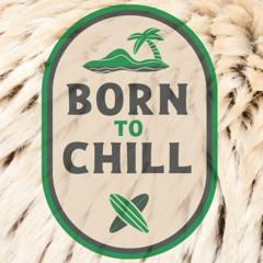 Born to Chill
