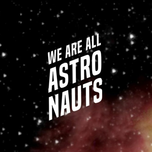We Are All Astronauts's avatar