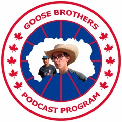 The Goose Brothers Podcast