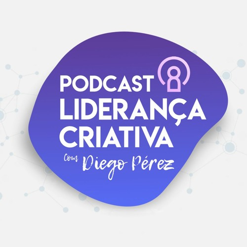 Liderança Criativa | Com Diego Perez's avatar