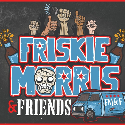 Friskie Morris & Friends Podcast Network's avatar