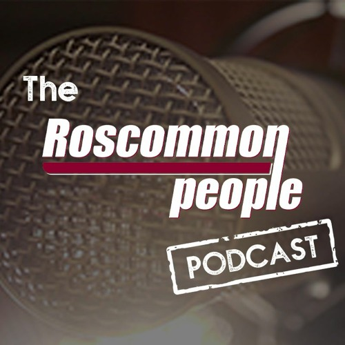 The Roscommon People Podcast - Episode 2 - Part 2 - Kevin McStay