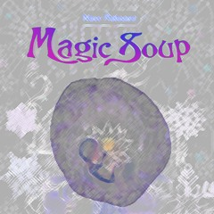 Magic Soup - Out Of My Head (Demo)