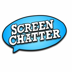 The Screen Chatter Audio Podcast