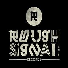 ROUGH SIGNAL RECORDS JP