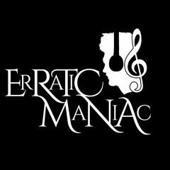 ErRaTiC MaNiAc 🎼