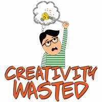 Creativity Wasted