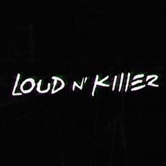 Loud N Killer