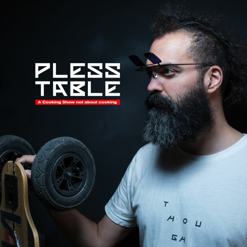 Pless Table: a cooking show not about cooking's avatar