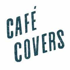 Café Covers