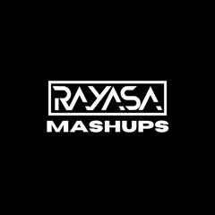 Rayasa Mashups & Edits