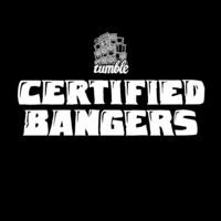Certified Bangers
