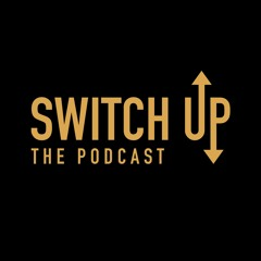 Switch Up: The Podcast