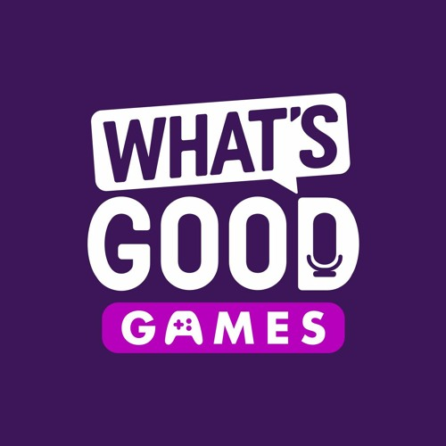 What's Good Games - A Video Game Podcast's avatar