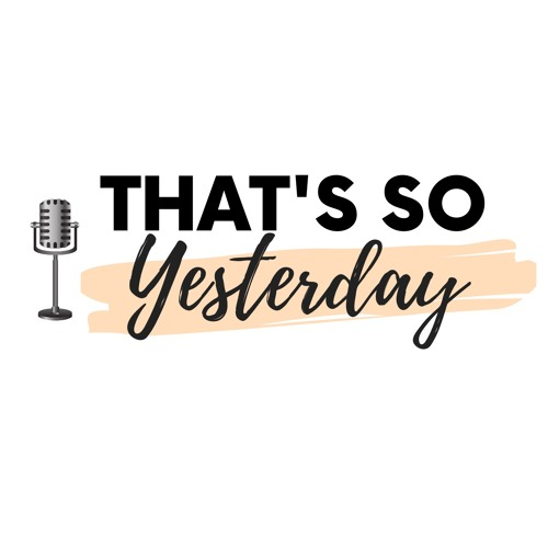 That's So Yesterday Podcast's avatar