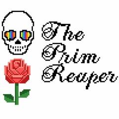 The Prim Reaper