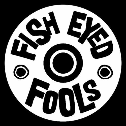 Fish Eyed Fools's avatar