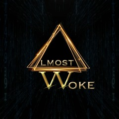 Almost Woke Podcast
