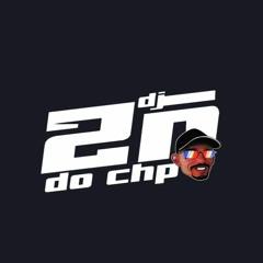 RAVE Baile Do Chapa (DJ 2N DO CHP)