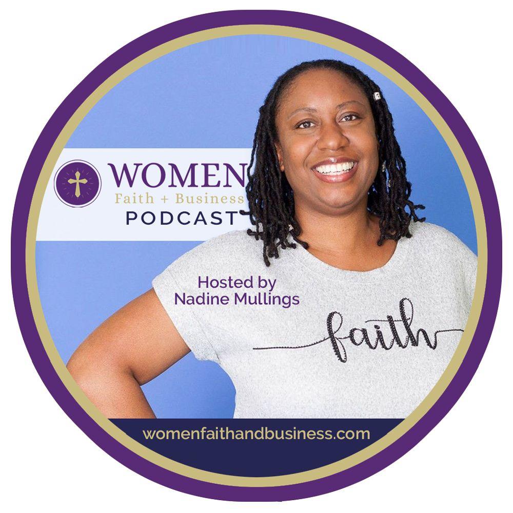Women Faith + Business Podcast