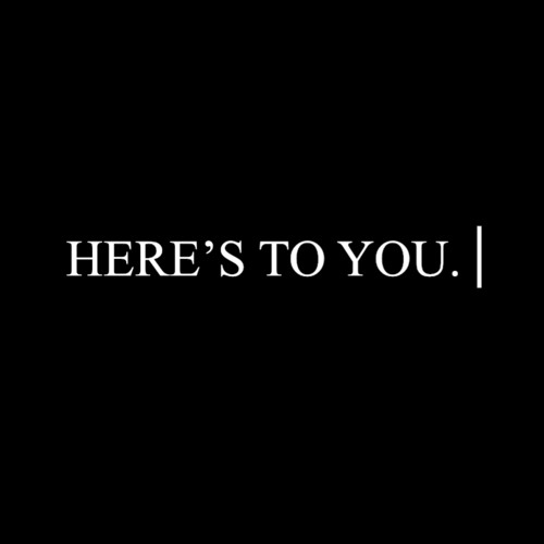 Here's To You.'s avatar