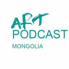 ART PODCAST MONGOLIA