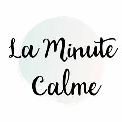 La Minute Calme