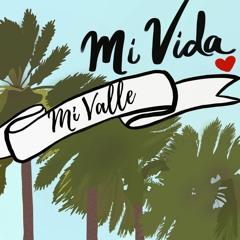 Mi Valle, Mi Vida