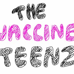 The Vaccine Teenz