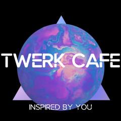 Twerk Cafe