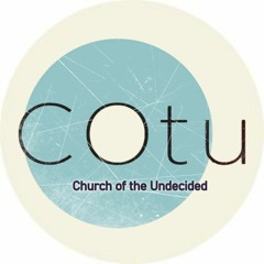 Church of The Undecided (COtu)