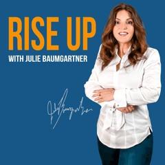 Rise Up with Julie Baumgartner