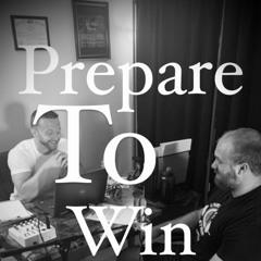 Prepare To Win