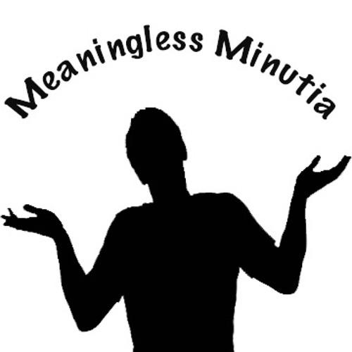 Meaningless Minutia's avatar