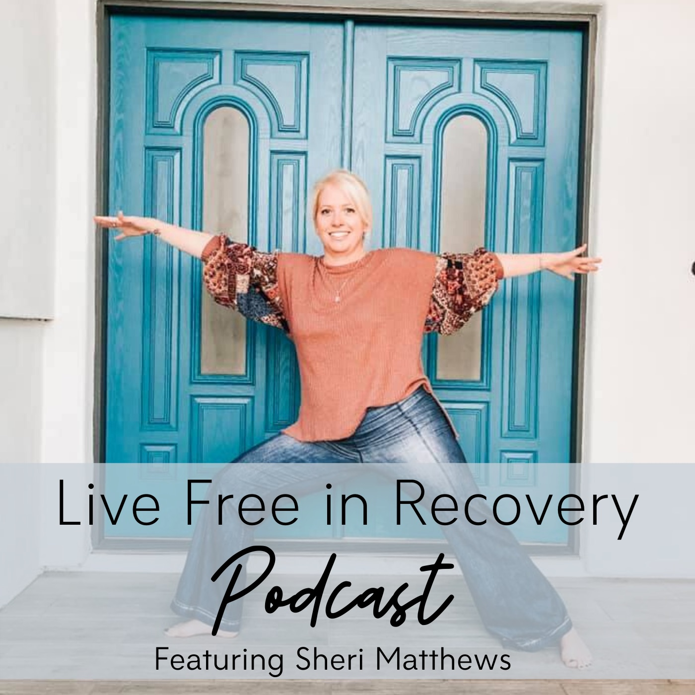 Live Free in Recovery™ Featuring Sheri Matthews