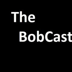 The BobCast Episode 33 RIP Arthur