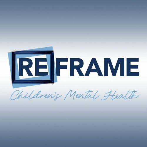 Reframe Children's Mental Health podcast's avatar