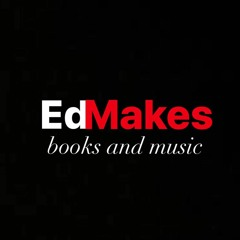 Ed Makes Books and Music