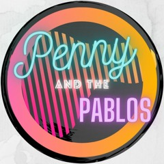 Penny and the Pablos