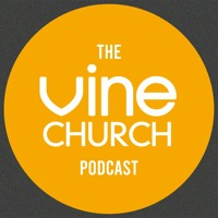 The Vine Church Podcast