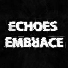 Echoes Embrace