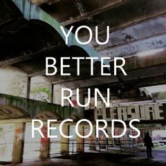 You Better Run Records