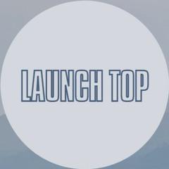 Launch Top