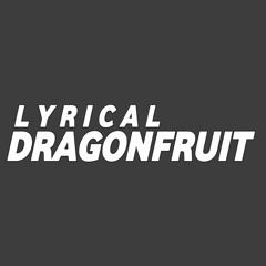 Lyrical Dragonfruit