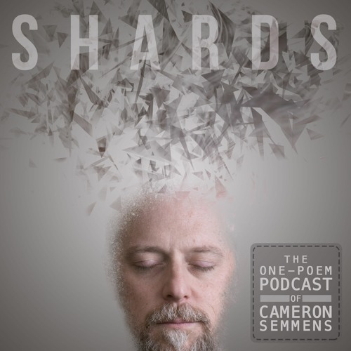 Shards - The 1 Poem Podcast of Cameron Semmens's avatar