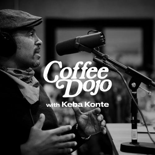 Coffee Dojo with Keba Konte's avatar